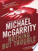 Nothing But Trouble by Michael McGarrity PDF