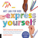 Art Lab for Kids  Express Yourself Book PDF