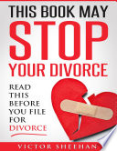 This Book May Stop Your Divorace   Read This Before You File for Divorace
