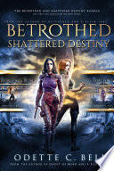 The Betrothed and Shattered Destiny Bundle