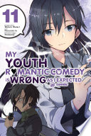 My Youth Romantic Comedy Is Wrong  As I Expected   comic  Vol  11  manga