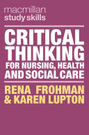 Critical Thinking for Nursing  Health and Social Care