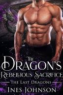 The Dragon's Rebellious Sacrifice