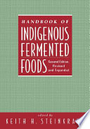 """Handbook of Indigenous Fermented Foods, Second Edition, Revised and Expanded"" by Keith Steinkraus"