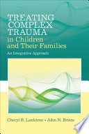 Treating Complex Trauma in Children and Their Families