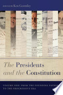 The Presidents And The Constitution Volume 1 Book