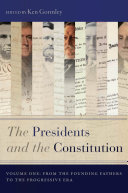 The Presidents and the Constitution  Volume 1