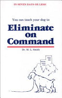 You Can Teach Your Dog to Eliminate on Command