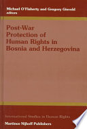 Post War Protection Of Human Rights In Bosnia And Herzegovina