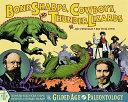 Bone Sharps  Cowboys  and Thunder Lizards