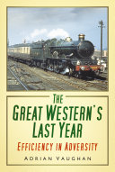 The Great Western's Last Year