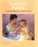 American Pastels in the Metropolitan Museum of Art