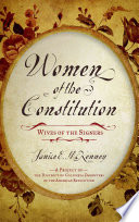 Women of the Constitution  : Wives of the Signers