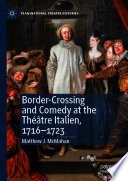 Border Crossing and Comedy at the Th    tre Italien  1716   1723 Book