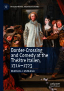 Pdf Border-Crossing and Comedy at the Théâtre Italien, 1716–1723 Telecharger