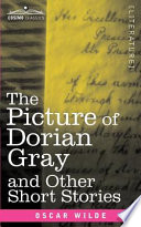 The Picture of Dorian Gray and Other Short Stories