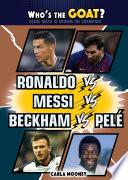 Ronaldo Vs Messi Vs Beckham Vs Pel