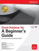 Oracle Database 11g A Beginner s Guide