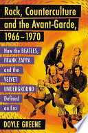 Rock, Counterculture and the Avant-Garde, 1966-1970