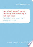 The Tablehopper S Guide To Dining And Drinking In San Francisco PDF