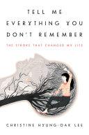 Tell Me Everything You Don't Remember [Pdf/ePub] eBook