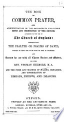 The Book of Common Prayer     Together with the Psalter Or Psalms of David  Pointed as They are to be Sung Or Said in Churches  and Accented     By the Rev  Thomas Helmore  Etc