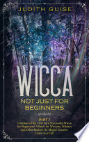Wicca Not Just for Beginners