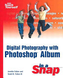 Digital Photography With Photoshop Album In A Snap