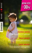 Pdf Une famille à sauver - Dangereuse promesse - Un amour incognito Telecharger