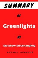 Summary Of Greenlights By Matthew McConaughey