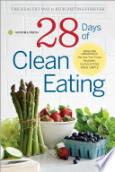 28 Days of Clean Eating  The Healthy Way to Kick Dieting Forever Book