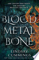 Blood Metal Bone  An epic new fantasy novel  perfect for fans of Leigh Bardugo
