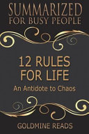 Summary  12 Rules for Life   Summarized for Busy People