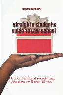 Straight a Student s Guide to Law School Book