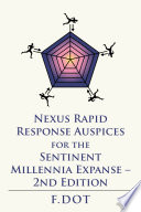 Nexus Rapid Response Auspices for the Sentinent Millennia Expanse     2Nd Edition