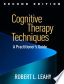 Cognitive Therapy Techniques Second Edition Book