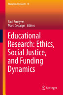 Educational Research  Ethics  Social Justice  and Funding Dynamics