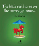 The little red horse on the merry go round