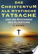 Das Christentum als mystische Tatsacheund die Mysterien des Altertums