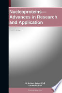 Nucleoproteins   Advances in Research and Application  2012 Edition