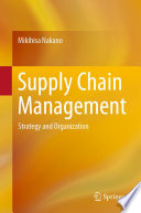 """Supply Chain Management: Strategy and Organization"" by Mikihisa Nakano"