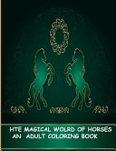 The Magical World of Horses an Adult Coloring Book