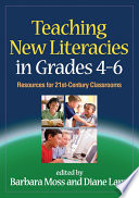 Teaching New Literacies in Grades 4-6  : Resources for 21st-Century Classrooms