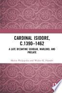 Cardinal Isidore (c.1390–1462)