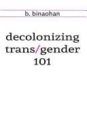 Decolonizing Trans/Gender 101