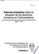 Informe trimestral sobre la situación de los derechos humanos en Centroamérica