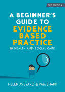 EBOOK  A Beginners Guide to Evidence Based Practice in Health and Social Care