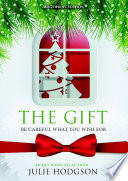 The Gift  Be careful what you wish for   Large Print Edition  Book