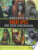 World Atlas of Great Apes and Their Conservation Book