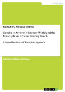 Pdf Gender in Achebe ́s Literary World and the Francophone African Literary Touch